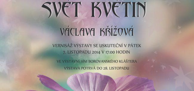 Svět květin - výstava Václavy Křížové