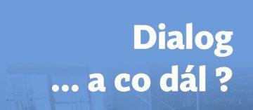 Dialog… a co dál?