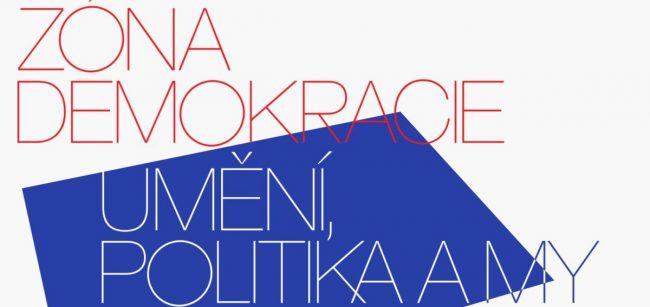 Zóna demokracie - umění, politika a my