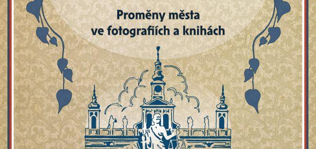 České Budějovice před sto lety - proměny města ve fotografiích a knihách