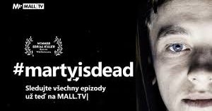 Seriál #martyisdead